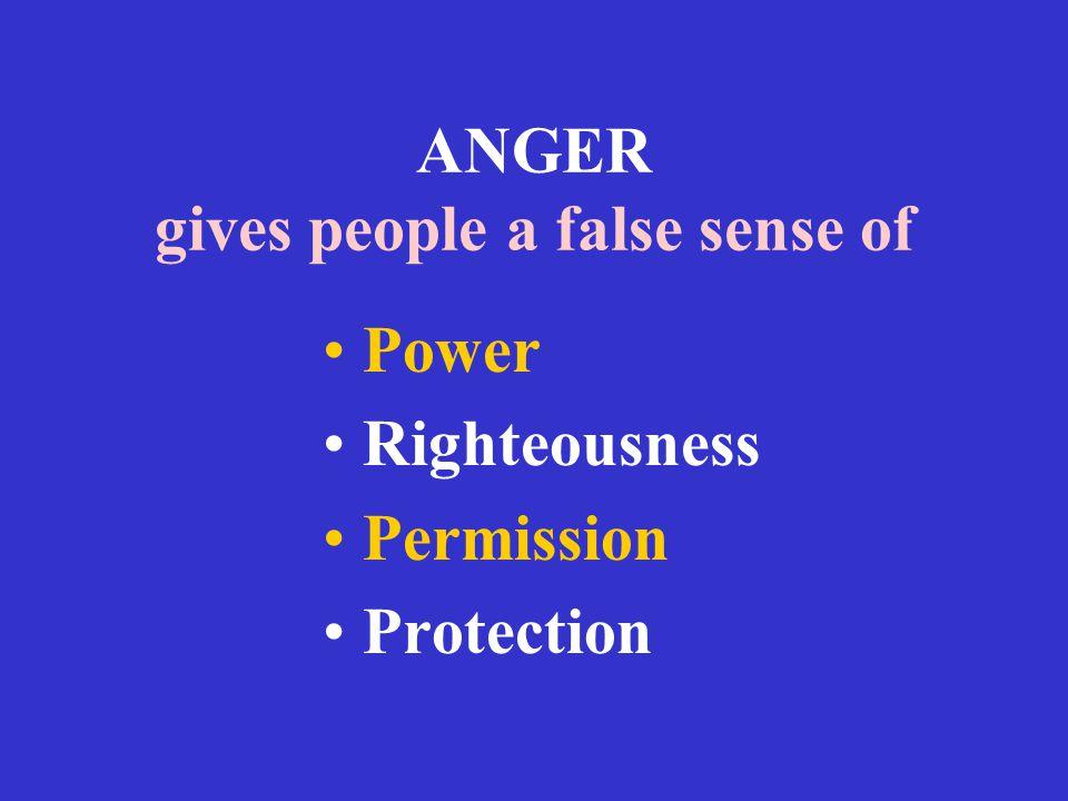 ANGER gives people a false sense of