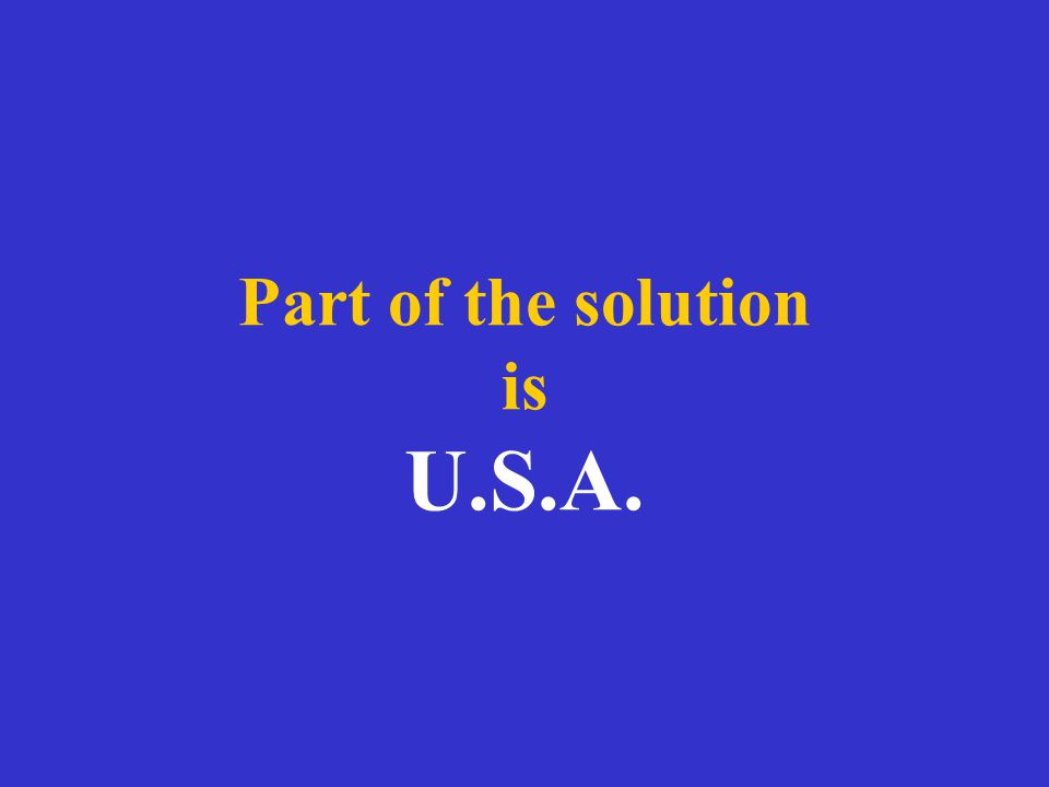 Part of the solution is U.S.A.