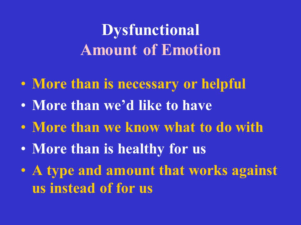 Dysfunctional Amount of Emotion