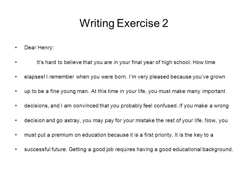 Writing Exercise 2 Dear Henry: