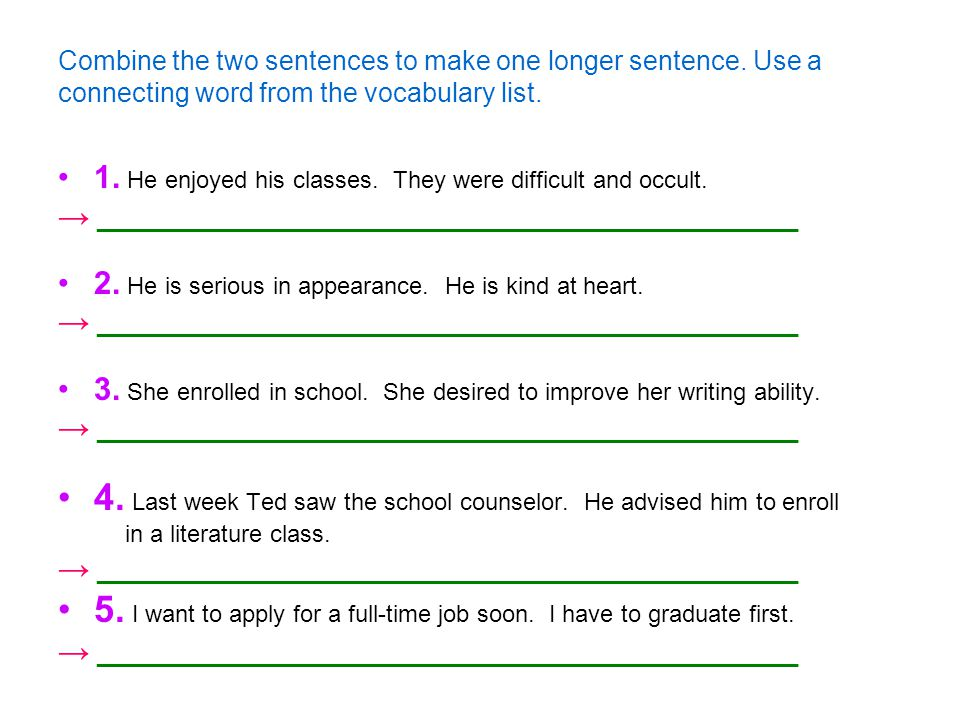 4. Last week Ted saw the school counselor. He advised him to enroll