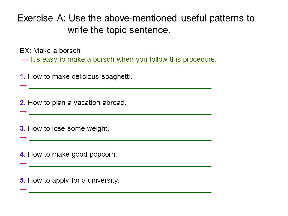 Exercise A: Use the above-mentioned useful patterns to write the topic sentence.