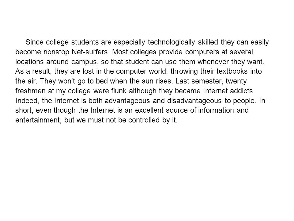 Since college students are especially technologically skilled they can easily