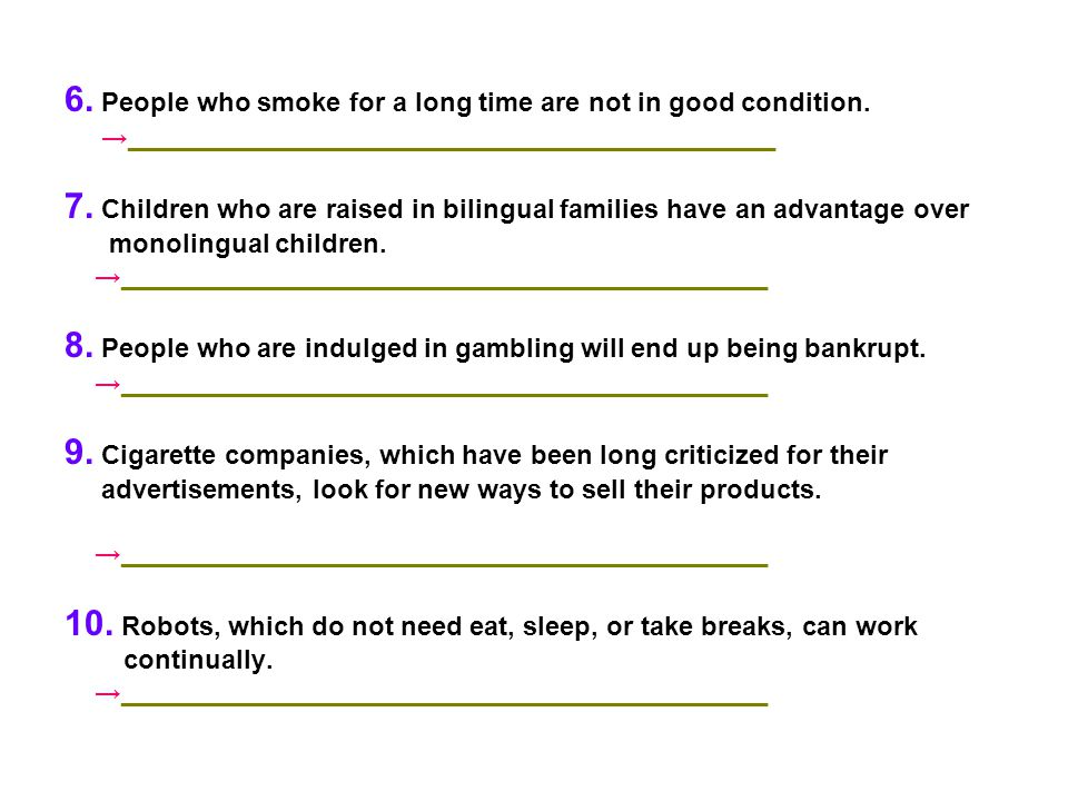 6. People who smoke for a long time are not in good condition.