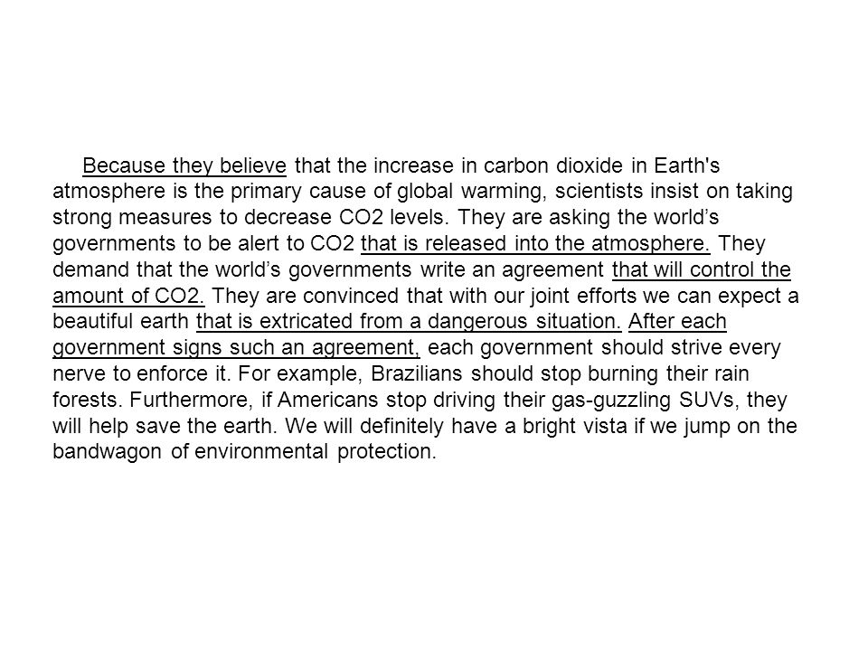 Because they believe that the increase in carbon dioxide in Earth s