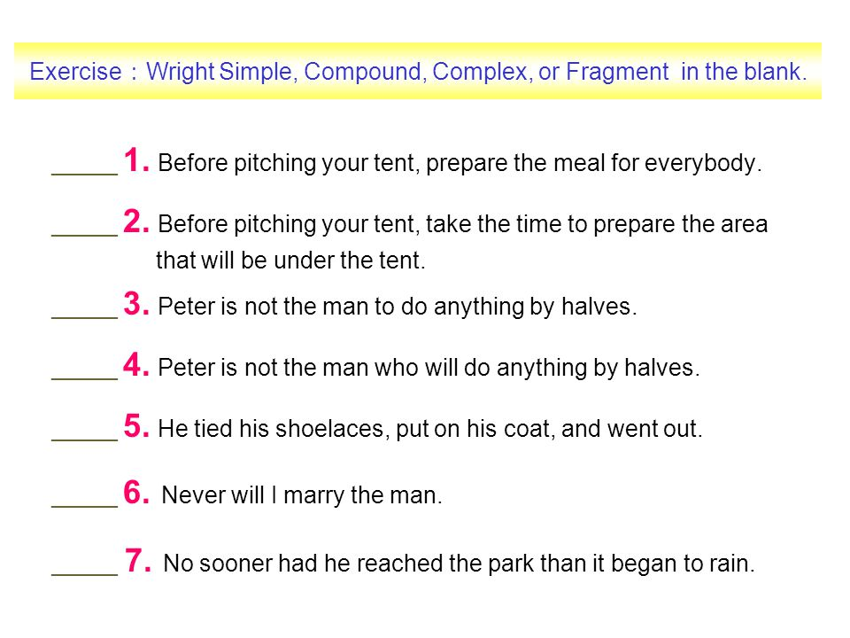 Exercise:Wright Simple, Compound, Complex, or Fragment in the blank.
