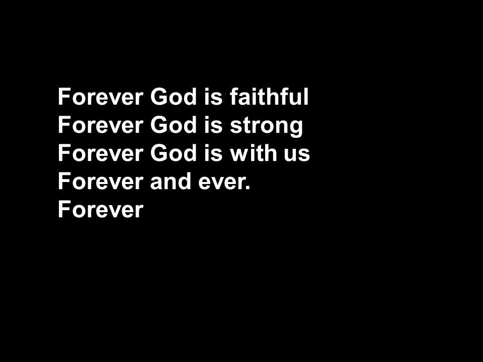 Forever God is faithful