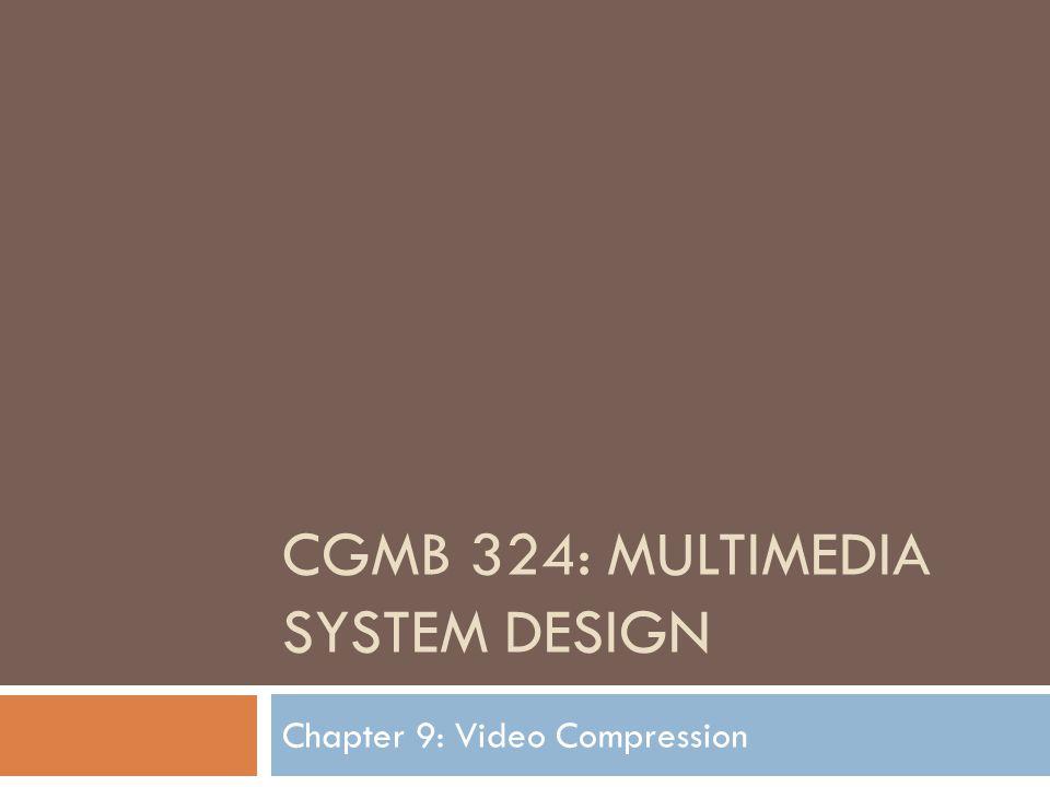 Cgmb 324: multimedia system design