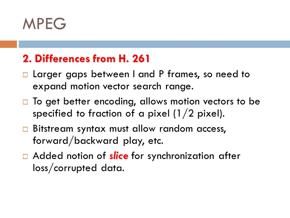 MPEG 2. Differences from H. 261