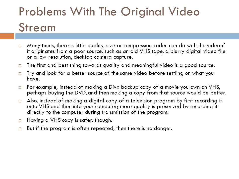 Problems With The Original Video Stream