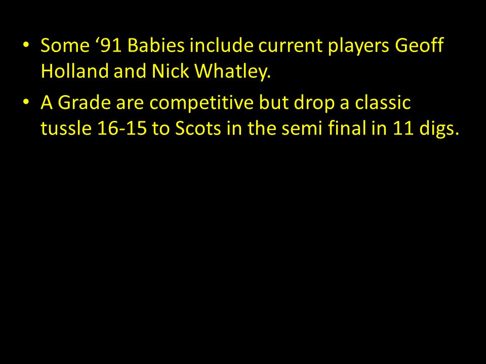 Some '91 Babies include current players Geoff Holland and Nick Whatley.