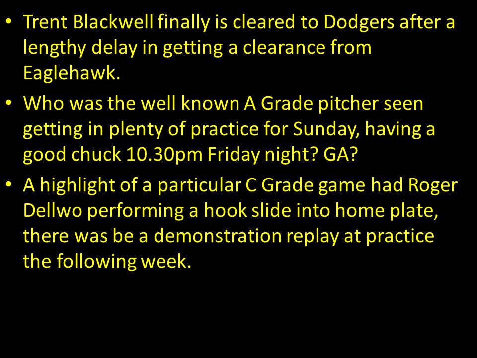 Trent Blackwell finally is cleared to Dodgers after a lengthy delay in getting a clearance from Eaglehawk.
