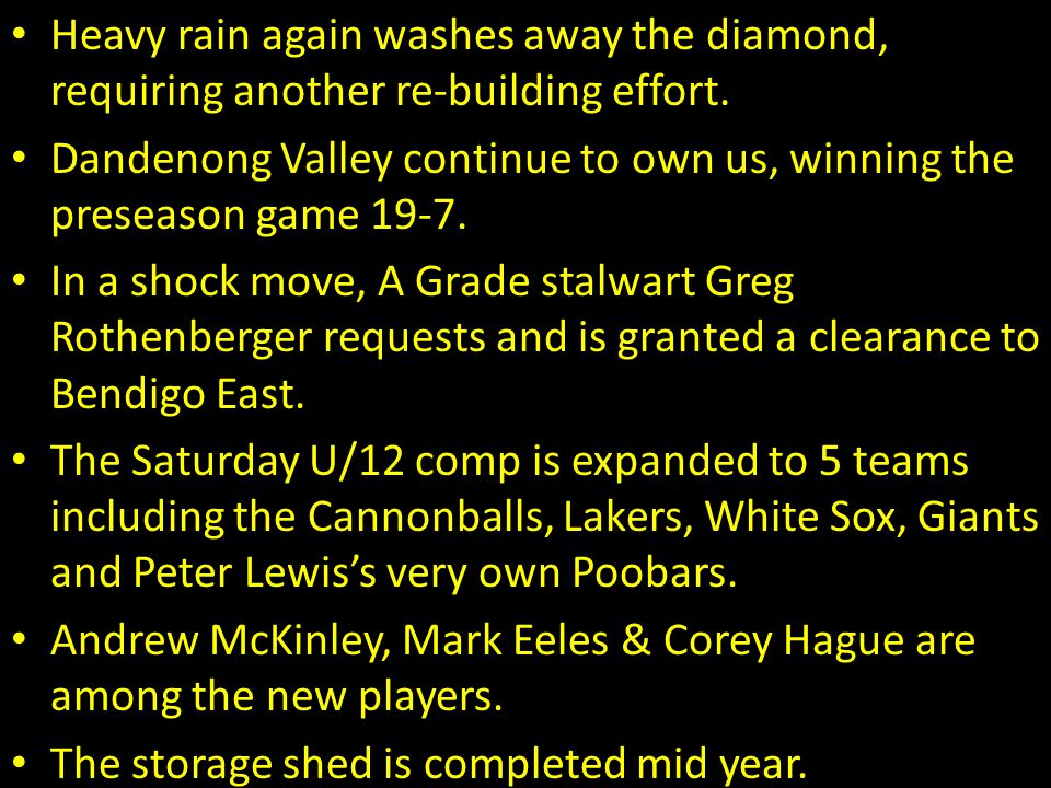 Heavy rain again washes away the diamond, requiring another re-building effort.
