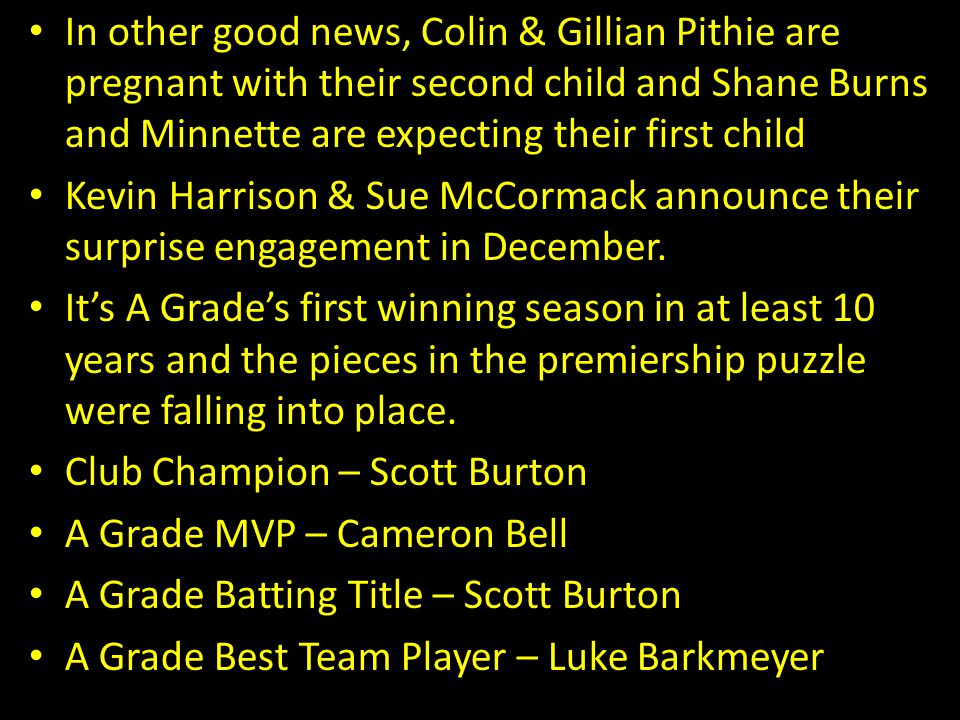 In other good news, Colin & Gillian Pithie are pregnant with their second child and Shane Burns and Minnette are expecting their first child