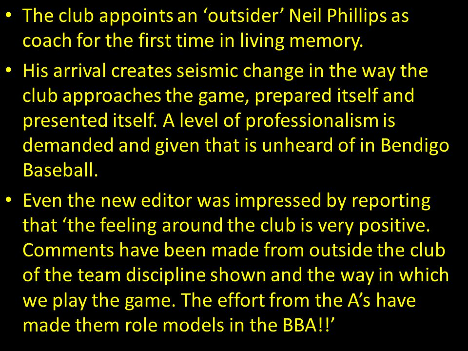 The club appoints an 'outsider' Neil Phillips as coach for the first time in living memory.