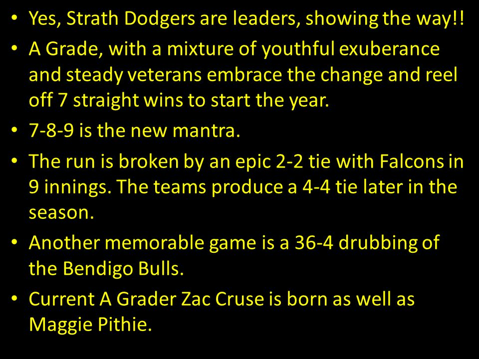 Yes, Strath Dodgers are leaders, showing the way!!
