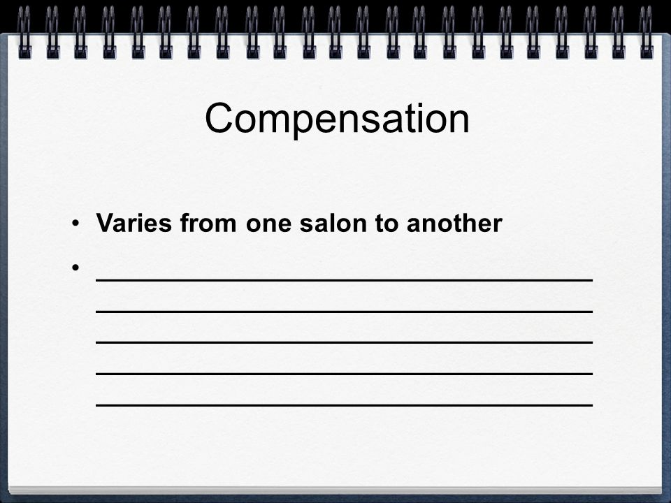 Compensation Varies from one salon to another