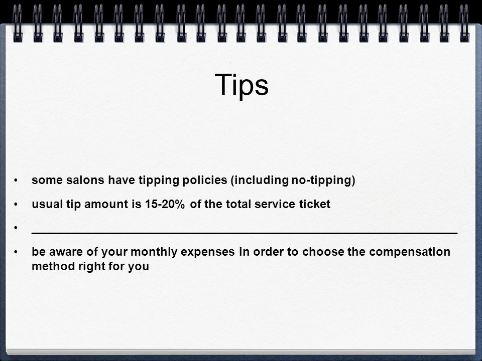 Tips some salons have tipping policies (including no-tipping)