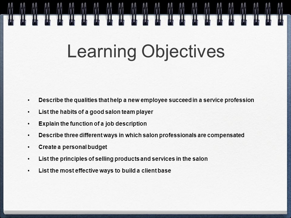 Learning Objectives Describe the qualities that help a new employee succeed in a service profession.