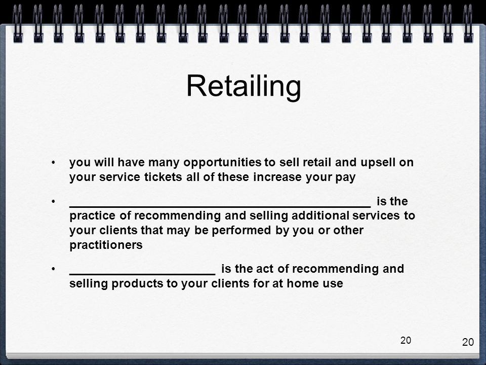 Retailing you will have many opportunities to sell retail and upsell on your service tickets all of these increase your pay.