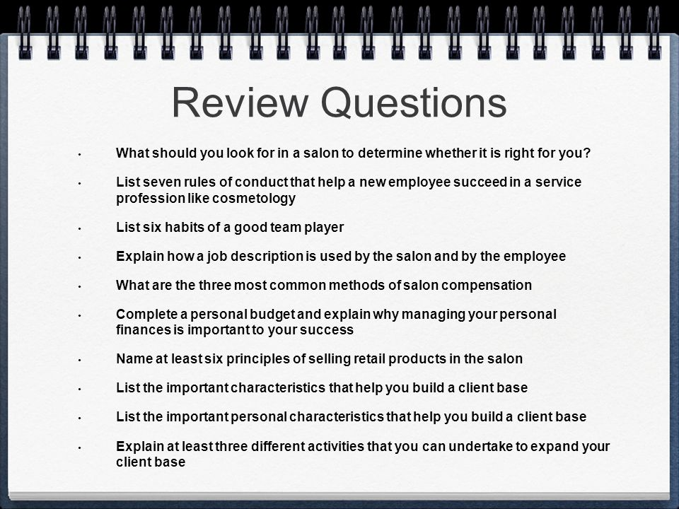 Review Questions What should you look for in a salon to determine whether it is right for you