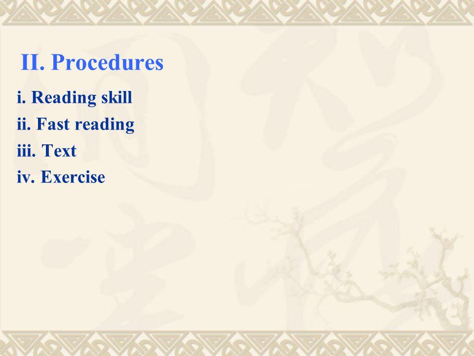 II. Procedures i. Reading skill ii. Fast reading iii. Text