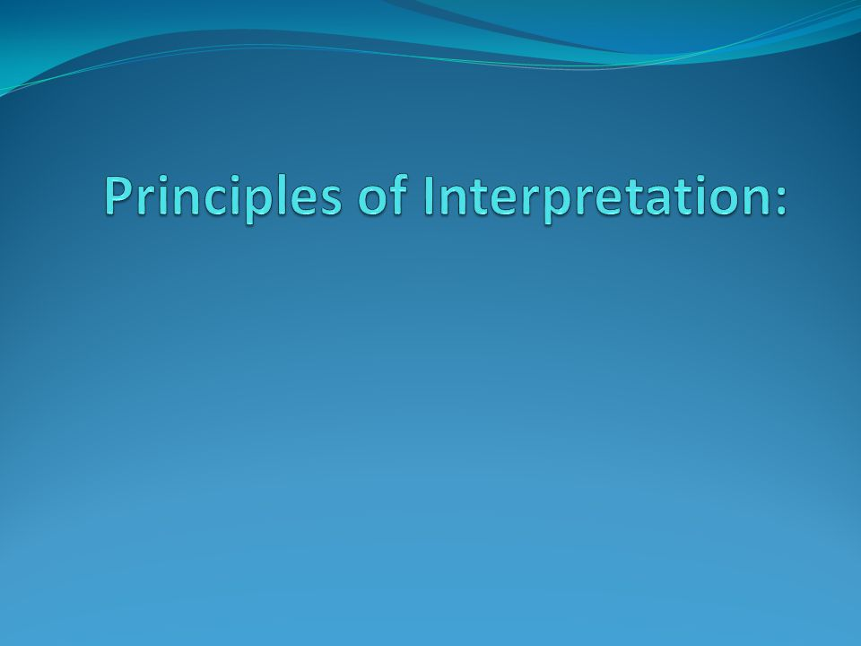 Principles of Interpretation:
