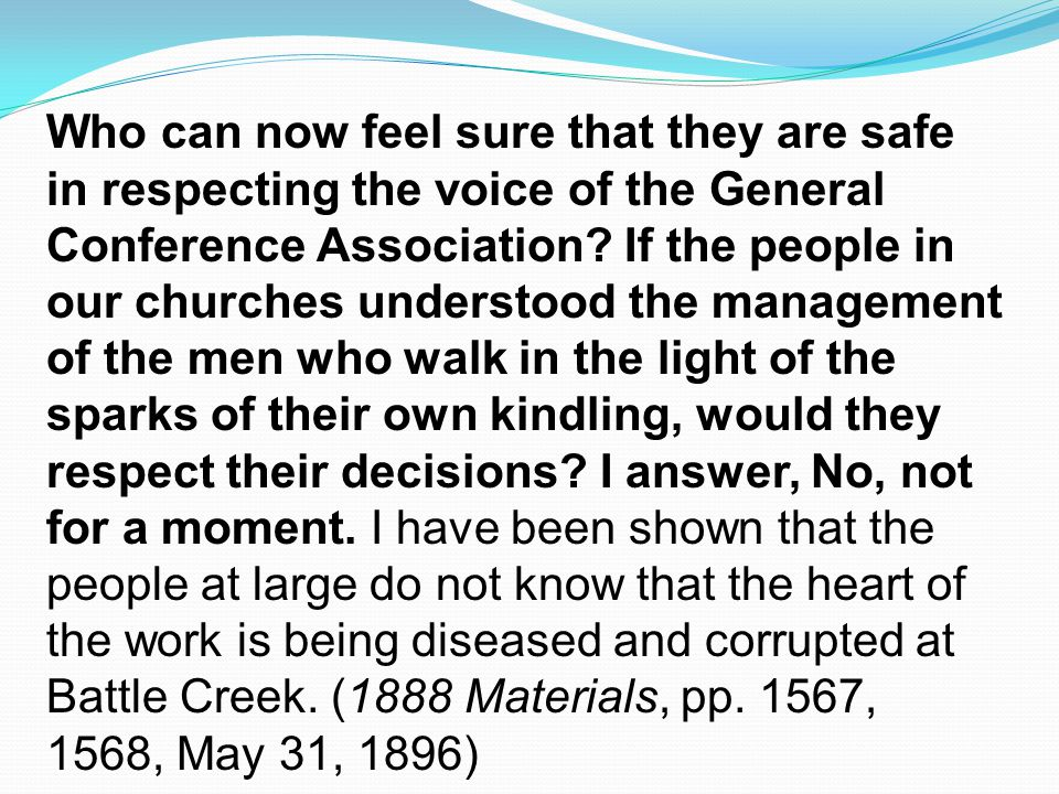 Who can now feel sure that they are safe in respecting the voice of the General Conference Association.