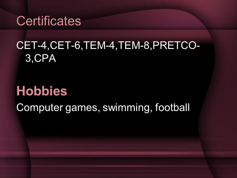 Certificates Hobbies CET-4,CET-6,TEM-4,TEM-8,PRETCO-3,CPA