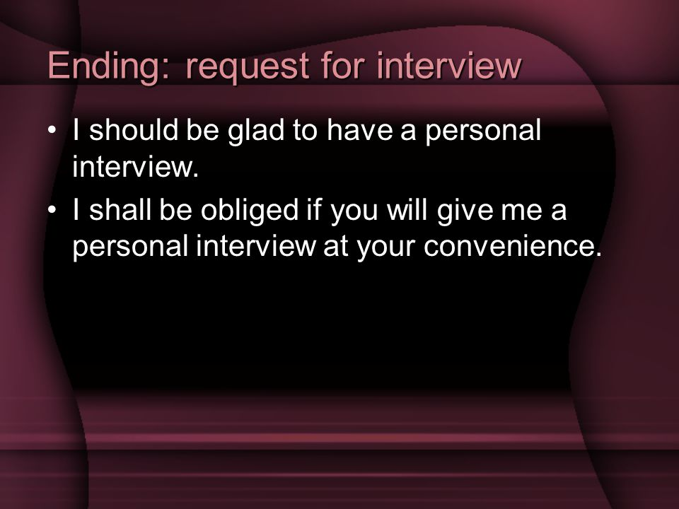 Ending: request for interview