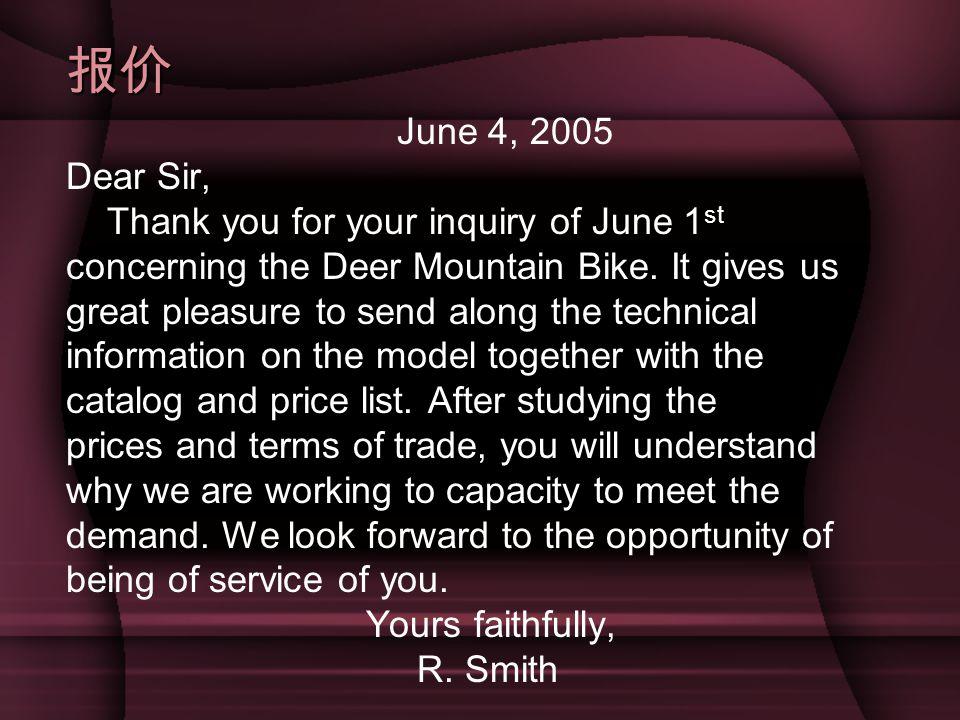 报价 June 4, 2005 Dear Sir, Thank you for your inquiry of June 1st