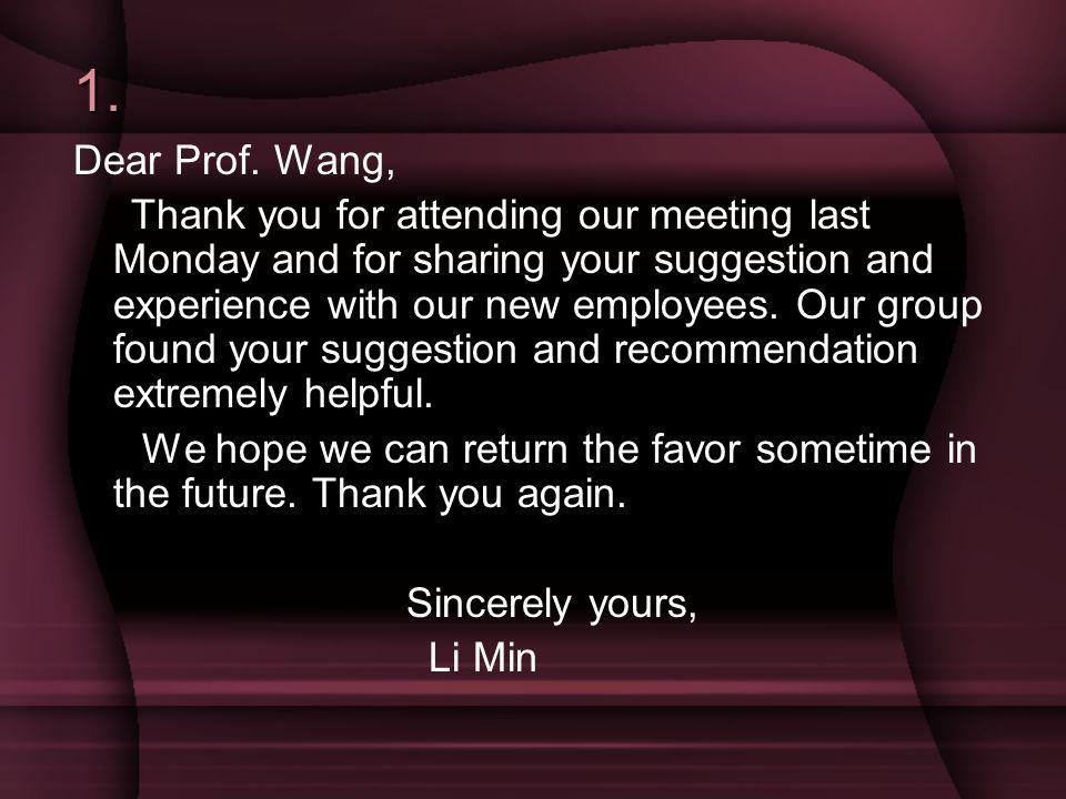 1. Dear Prof. Wang,