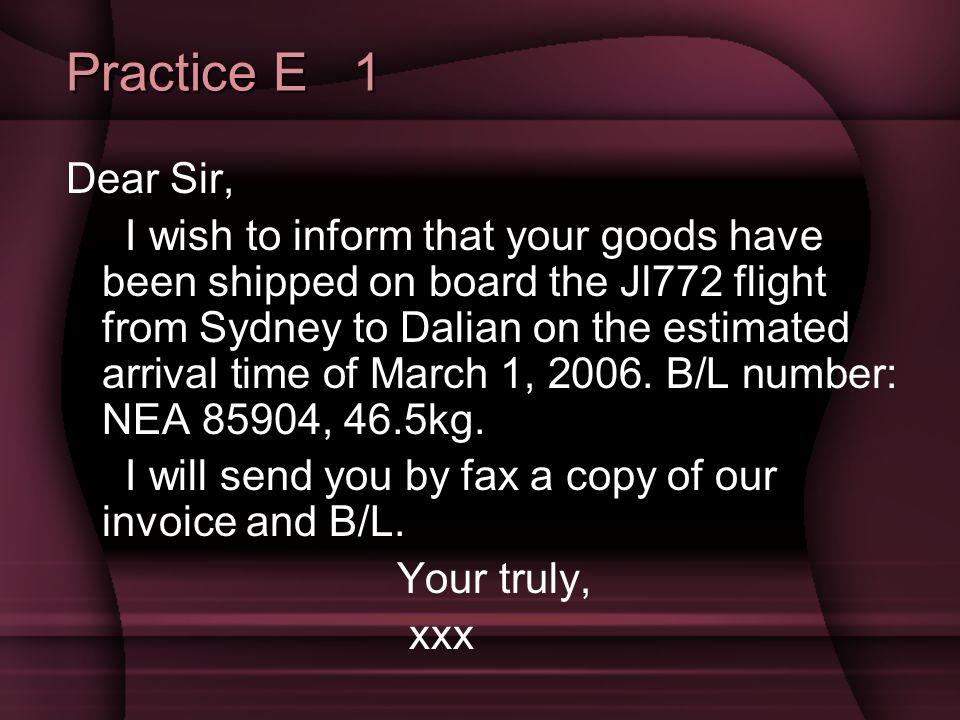 Practice E 1 Dear Sir,