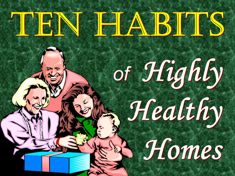 Ten Habits Highly Healthy Homes of