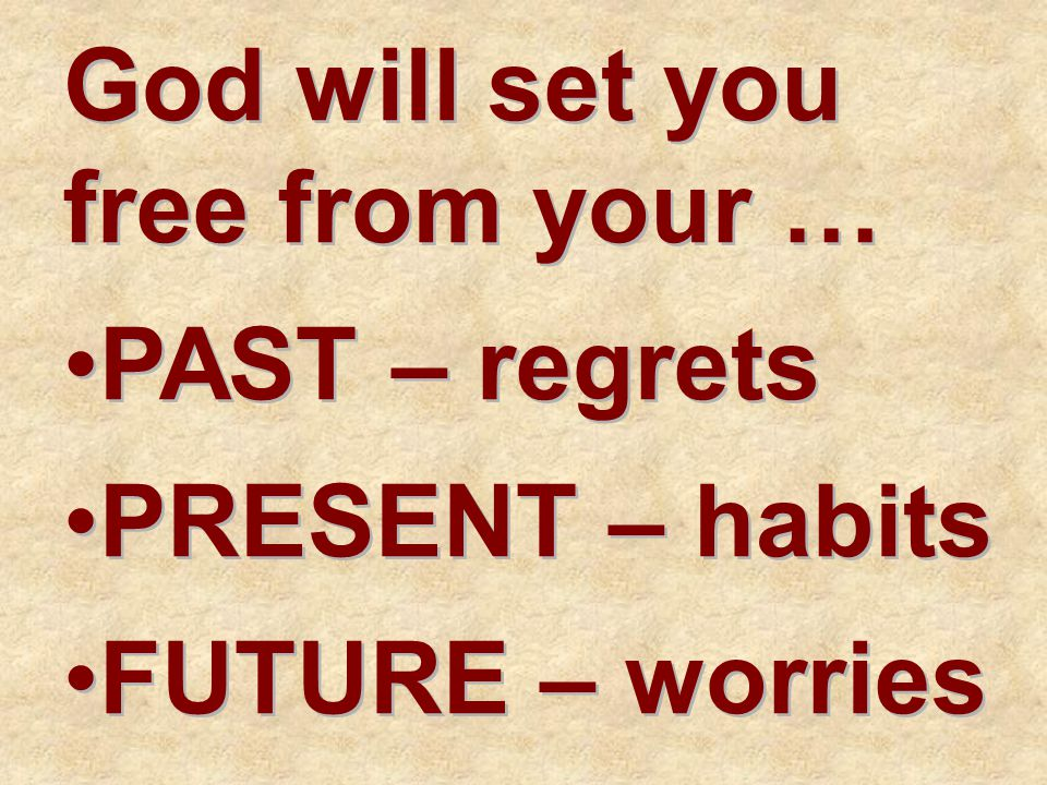 God will set you free from your …