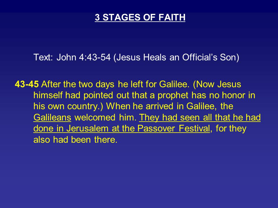 3 STAGES OF FAITH Text: John 4:43-54 (Jesus Heals an Official's Son)