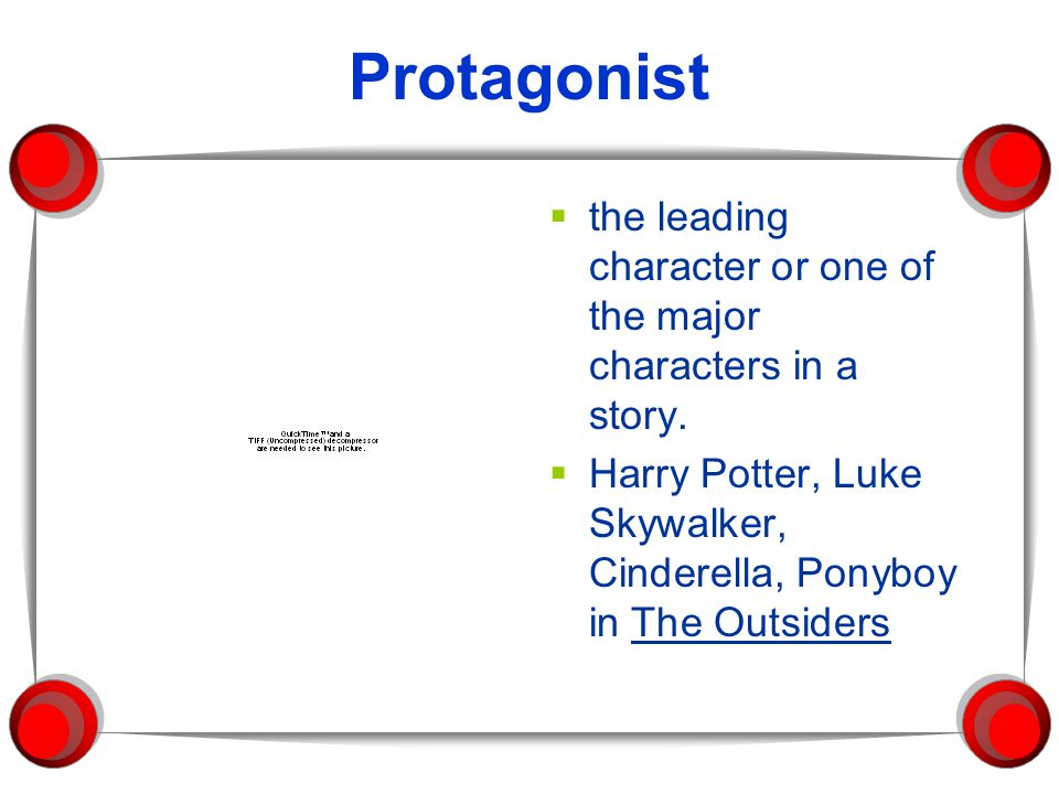 Protagonist the leading character or one of the major characters in a story.