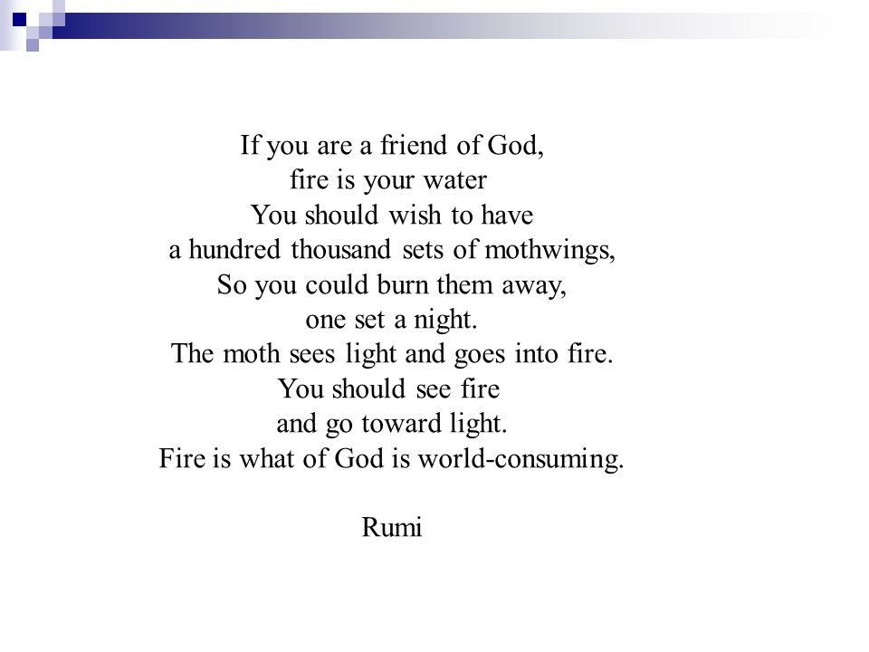 If you are a friend of God, fire is your water You should wish to have