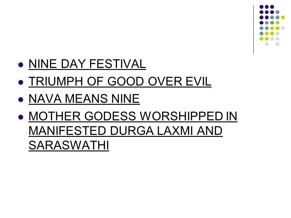 NINE DAY FESTIVAL TRIUMPH OF GOOD OVER EVIL. NAVA MEANS NINE.