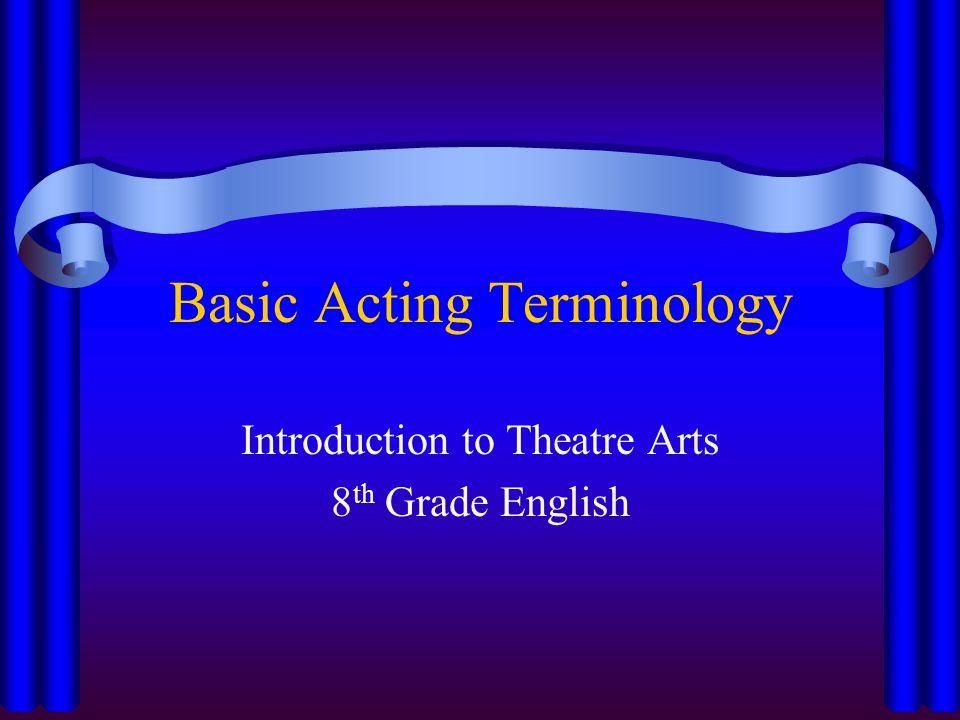 Basic Acting Terminology