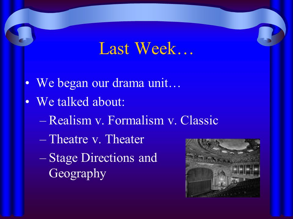 Last Week… We began our drama unit… We talked about: