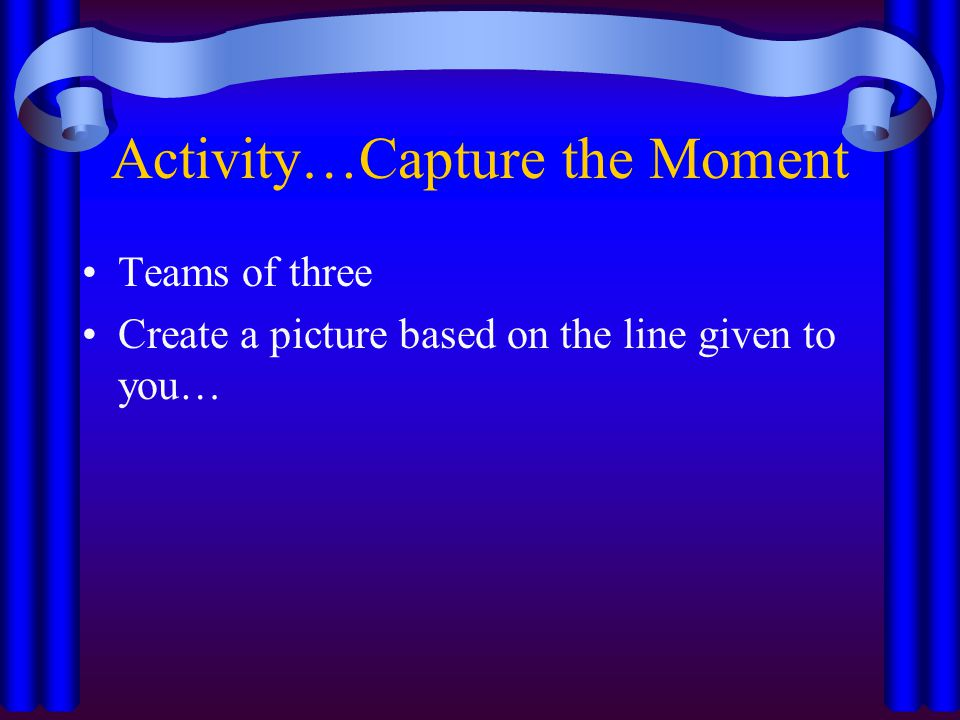 Activity…Capture the Moment