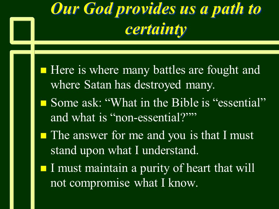 Our God provides us a path to certainty