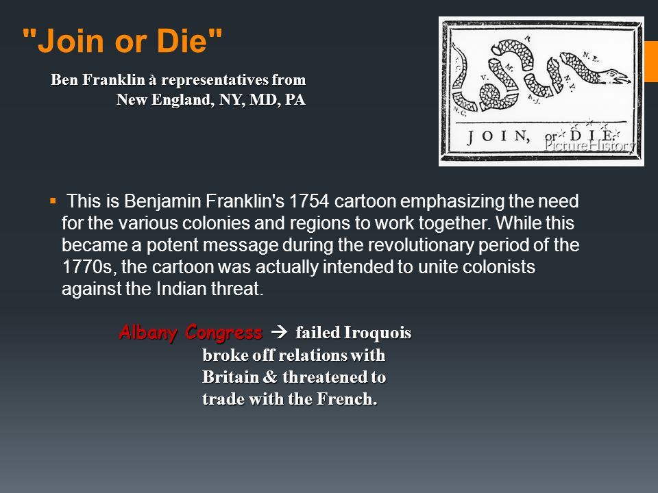 Join or Die Ben Franklin à representatives from New England, NY, MD, PA.