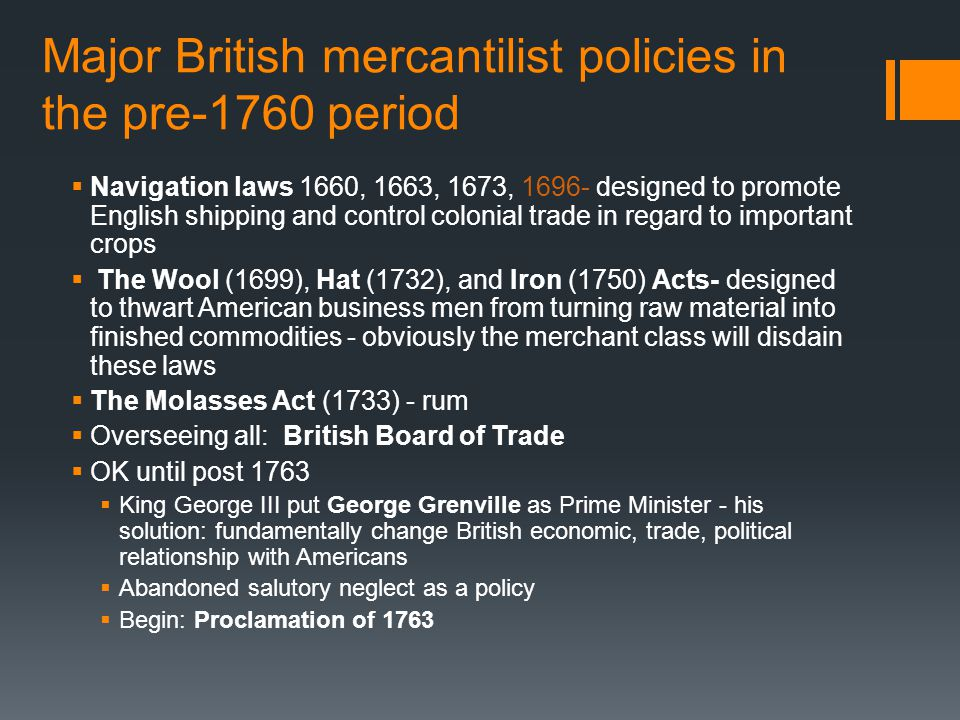 Major British mercantilist policies in the pre-1760 period