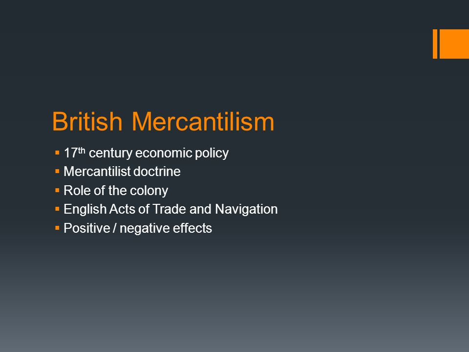 British Mercantilism 17th century economic policy