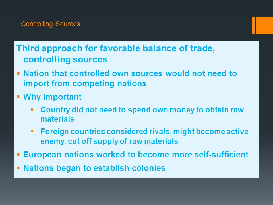Third approach for favorable balance of trade, controlling sources