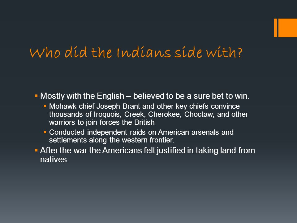 Who did the Indians side with