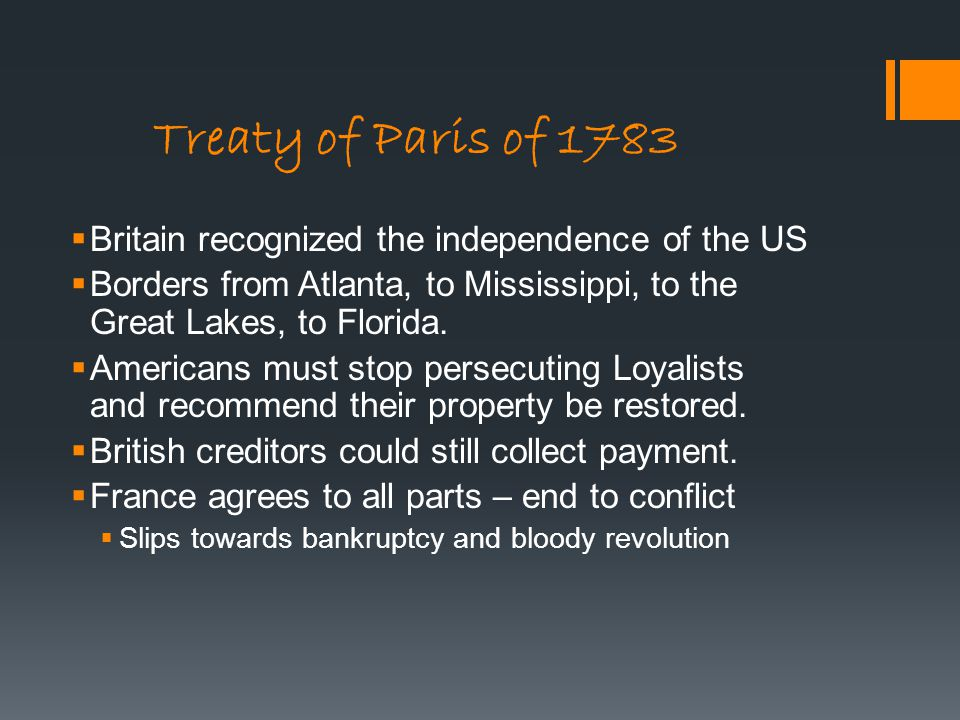 Treaty of Paris of 1783 Britain recognized the independence of the US
