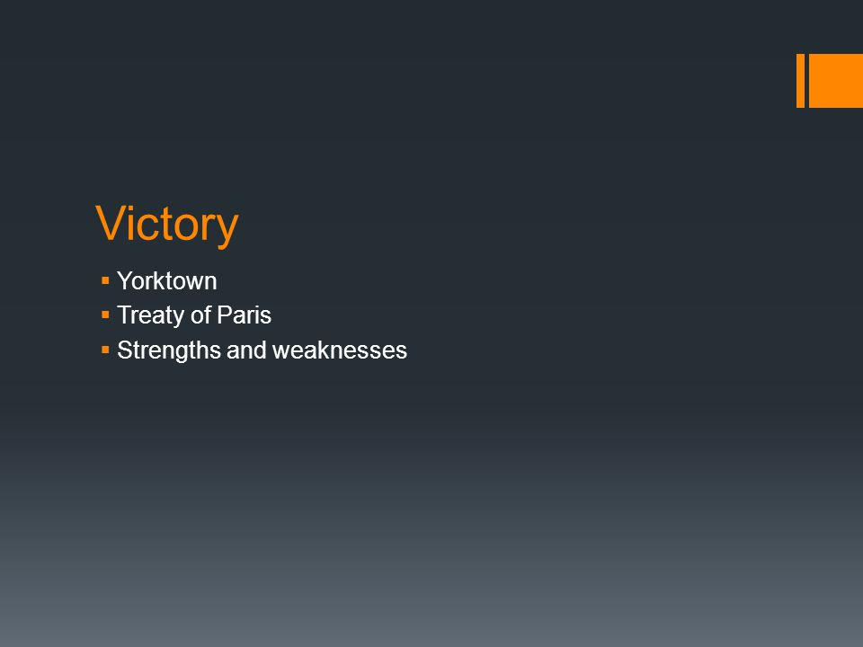 Victory Yorktown Treaty of Paris Strengths and weaknesses